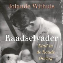 Jolande Withuis Raadselvader - Kind in de Koude Oorlog
