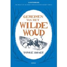 Tonke Dragt Geheimen van het Wilde Woud - De held uit De brief voor de koning keert terug
