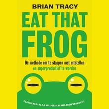Brian Tracy Eat that frog - Dé methode om te stoppen met uitstellen en superproductief te worden