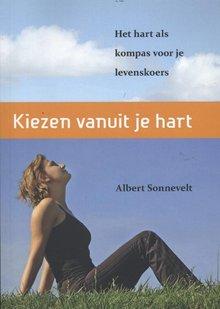 Albert Sonnevelt Kiezen vanuit je hart - Het hart als kompas voor je levenskoers