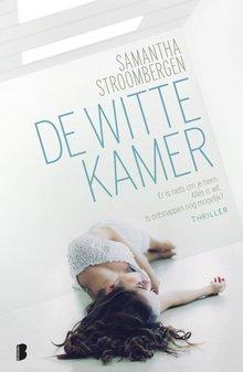 Samantha Stroombergen De witte kamer - Er is niets om je heen. Alles is wit. In ontsnappen nog mogelijk?