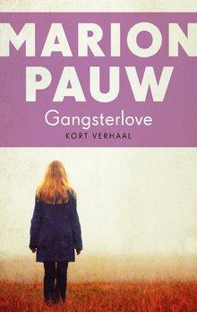 Marion Pauw Gangsterlove - Kort verhaal