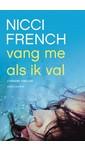 Meer info over Nicci French Vang me als ik val bij Luisterrijk.nl
