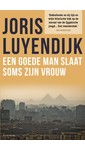 Meer info over Joris Luyendijk Een goede man slaat soms zijn vrouw bij Luisterrijk.nl