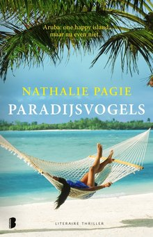 Nathalie Pagie Paradijsvogels - Aruba: One happy Island, maar nu even niet...