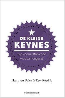Harry van Dalen De kleine Keynes - Zijn vooruitstrevende visie samengevat