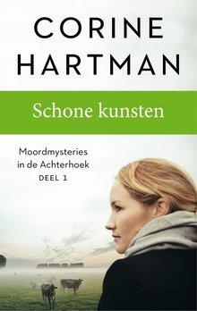Corine Hartman Schone kunsten - Moordmysteries in de Achterhoek - Deel 1