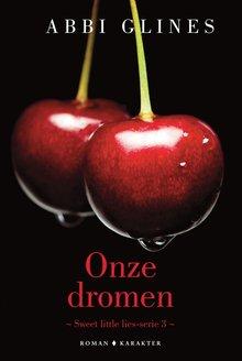 Abbi Glines Onze dromen - Sweet little lies-serie 3
