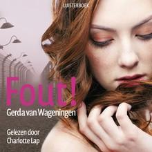 Gerda van Wageningen Fout! - Het lijkt wel alsof moeder en dochter magneten zijn voor foute mannen…