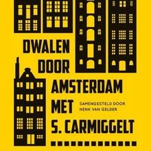 Simon Carmiggelt Dwalen door Amsterdam - samengesteld door Henk van Gelder