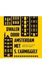 Simon Carmiggelt Dwalen door Amsterdam