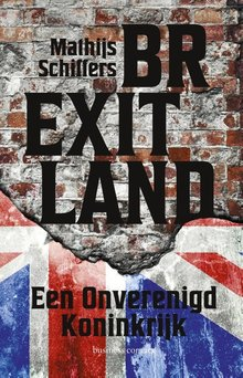 Mathijs Schiffers Brexitland - Een Onverenigd Koninkrijk