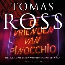Tomas Ross De vrienden van Pinocchio - Het geheime leven van een topambtenaar