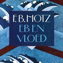 F.B. Hotz Verhalen uit Eb en vloed