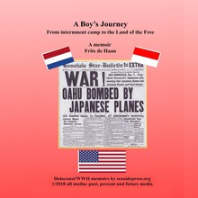 Frits de Haan A Boy's Journey - From internment camp to Land of the Free