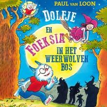 Paul van Loon Dolfje en Foeksia in het weerwolvenbos