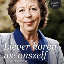 Renate Dorrestein Liever horen we onszelf