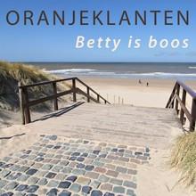 Peter de Ruiter Betty is boos - Oranjeklanten