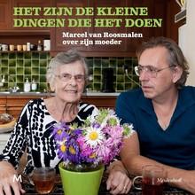 Marcel van Roosmalen Het zijn de kleine dingen die het doen - Marcel van Roosmalen over zijn moeder