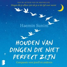 Haenim Sunim Houden van dingen die niet perfect zijn - Compassie voor jezelf en anderen