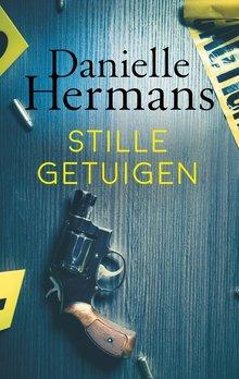 Daniëlle Hermans Stille getuigen - Een LIFE-thriller