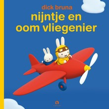 Dick Bruna Nijntje en oom vliegenier