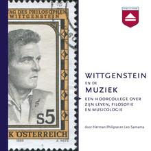 Herman Philipse Wittgenstein en de muziek - Een hoorcollege over zijn leven, filosofie en musicologie