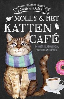 Melissa Daley Molly en het kattencafe - Een dakloze kat, een klein café, wordt dit een nieuw thuis?