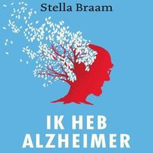 Stella Braam Ik heb Alzheimer - Het verhaal van mijn vader in deze tijd