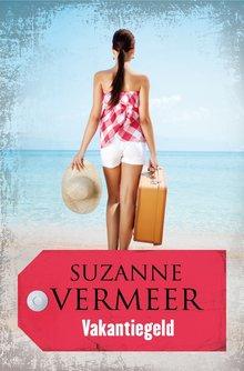 Suzanne Vermeer Vakantiegeld - Een verhaal uit de bundel De bestemming