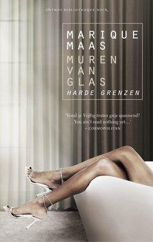 Marique Maas Harde grenzen - Muren van glas