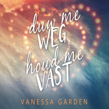 Vanessa Garden Duw me weg, houd me vast