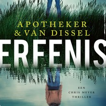 Apotheker & Van Dissel Erfenis - Een Chris Meyer thriller