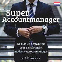 N.I.B. Provocateur Super Accountmanager (NL) - De gids uit de praktijk voor de startende, moderne accountmanager
