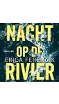 Erica Ferencik Nacht op de rivier