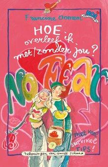 Francine Oomen Hoe overleef ik met/zonder jou