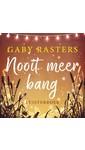 Meer info over Gaby Rasters Nooit meer bang bij Luisterrijk.nl
