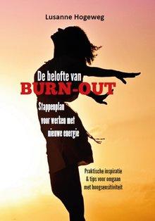 Lusanne Hogeweg De belofte van burn-out - Stappenplan voor werken met nieuwe energie - Praktische inspiratie & tips voor omgaan met hoogsensitiviteit