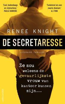 Renee Knight De secretaresse - Ze zou weleens de gevaarlijkste vrouw van kantoor kunnen zijn...