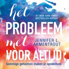 Jennifer L. Armentrout Het probleem met voor altijd - Sommige geheimen maken je sprakeloos