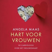 Angela Maas Hart voor vrouwen - De cardioloog over het vrouwenhart