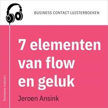 Jeroen Ansink De 7 elementen van flow en geluk