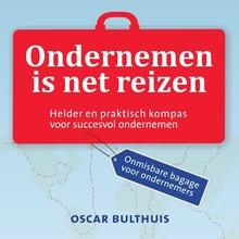 Oscar Bulthuis Ondernemen is net reizen - Helder en praktisch kompas voor succesvol ondernemen