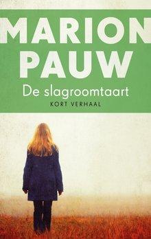 Marion Pauw De slagroomtaart - Kort verhaal