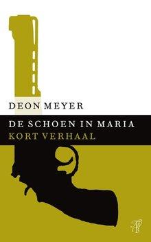 Deon Meyer De schoen in Maria - Kort verhaal