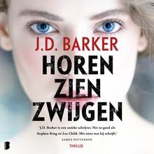 J.D. Barker Horen, zien, zwijgen