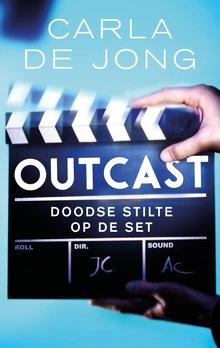 Carla de Jong Outcast - Doodse stilte op de set