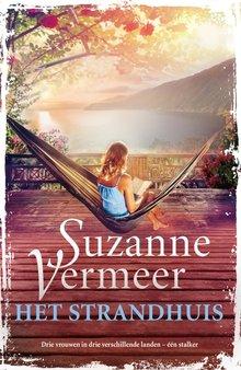 Suzanne Vermeer Het strandhuis - Drie vrouwen in drie verschillende landen - één stalker