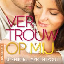 Jennifer L. Armentrout Vertrouw op mij - Wacht op mij-serie deel 6