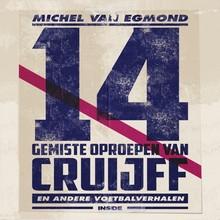 Michel van Egmond 14 gemiste oproepen van Cruijff - De beste sportverhalen van Michel van Egmond